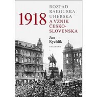 1918 Rozpad Rakouska-Uherska a vznik Československa - Kniha
