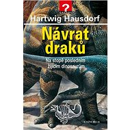 Návrat draků: Na stopě posledním žijícím dinosaurům - Kniha