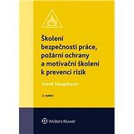 Školení bezpečnosti práce, požární ochrany a motivační školení k prevenci rizik - Kniha