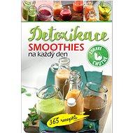 Smoothies na každý den Detoxikace: 365 receptů - Kniha