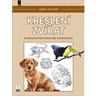 Kreslení zvířat: Kompletní průvodce pro začátečníky - Kniha
