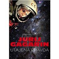 Jurij Gagarin: utajená pravda - Kniha