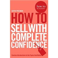 How to Sell with Complete Confidence - Kniha