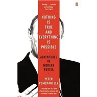 Nothing is True and Everything is Possible: Adventures in Modern Russia - Kniha
