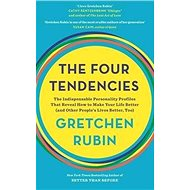 The Four Tendencies: The Indispensable Personality Profiles That Reveal How to Make Your Life Better - Kniha
