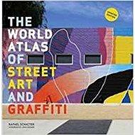 The World Atlas of Street Art and Graffiti - Kniha