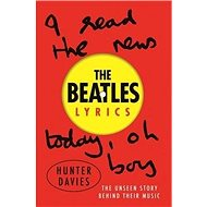The Beatles Lyrics: The Unseen Story Behind Their Music - Kniha
