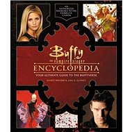 Buffy the Vampire Slayer Encyclopedia: The Ultimate Guide to the Buffyverse - Kniha