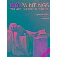 1001 Paintings You Must See Before You Die: Foreword by Geoff Dyer - Kniha