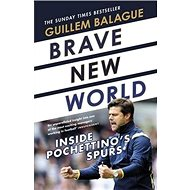 Brave New World: Inside Pochettino's Spurs - Kniha