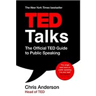 TED Talks: The official TED guide to public speaking - Kniha