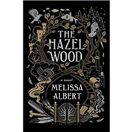 The Hazel Wood - Kniha