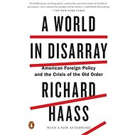 A World in Disarray: American Foreign Policy and the Crisis of the Old Order - Kniha