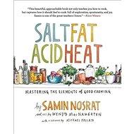 Salt, Fat, Acid, Heat: Mastering the Elements of Good Cooking - Kniha