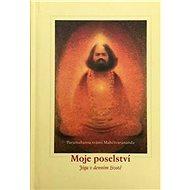 Moje poselství: Jóga v denním životě - Kniha