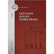 Aktuálne otázky teórie práva - Kniha