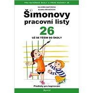 Šimonovy pracovní listy 26: Pracovní listy pro děti z MŠ a přípravných tříd ZŠ - Kniha