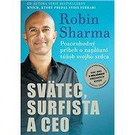 Svätec, surfista a CEO: Pozoruhodný príbeh o napĺňaní túžob svojho srdca