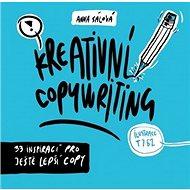 Kreativní copywriting: 33 inspirací pro ještě lepší copy - Kniha