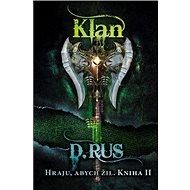 Hraju, abych žil Klan: Kniha II - Kniha