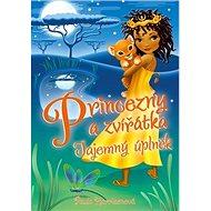 Princezny a zvířátka Měsíční tajemství - Kniha