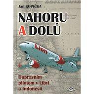Kniha Nahoru a dolů: Dopravním pilotem v Libyi a Indonésii - Kniha