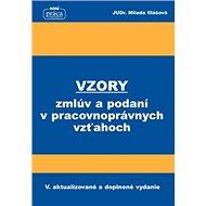 Vzory zmlúv a podaní v pracovnoprávnych vzťahoch: V. aktualizované a doplnené vydanie - Kniha