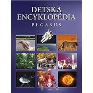 Detská encyklopédia Pegasus - Kniha