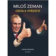 Miloš Zeman Cesta k vítězství