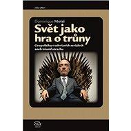Svět jako hra o trůny: Geopolitika v televizních seriálech - Kniha