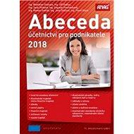 Abeceda účetnictví pro podnikatele 2018 - Kniha