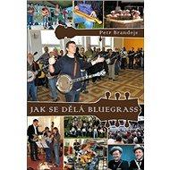 Jak se dělá bluegrass - Kniha