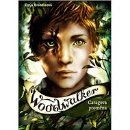 Woodwalker: Caragova proměna