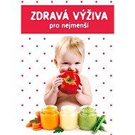 Zdravá výživa pro nejmenší - Kniha