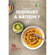 Hummusy a nátierky: 76 jednoduchých receptov - Kniha