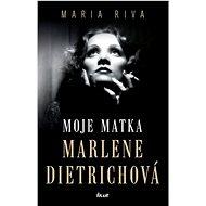 Moje matka Marlene Dietrichová - Kniha