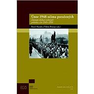 Únor 1948 očima poražených: Záznam diskusí exilových politiků z let 1949-1950 - Kniha