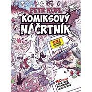 Komiksový náčrtník: Kurz pro tvůrce komiksů - Kniha