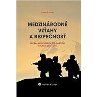 Medzinárodné vzťahy a bezpečnosť: Zbierka komentárov, esejí a štúdií z rokov 2013-2017 - Kniha