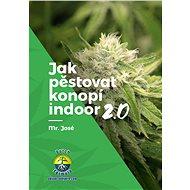 Jak pěstovat konopí indoor 2.0 - Kniha