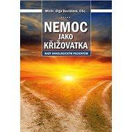 Nemoc jako křižovatka: Rady onkologickým pacientům - Kniha