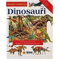 Hledej a objevuj: Dinosauři - Kniha