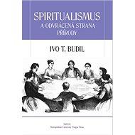 Spiritualismus a odvrácená strana přírody - Kniha