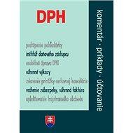 DPH po novele: komentár, príklady, účtovanie - Kniha