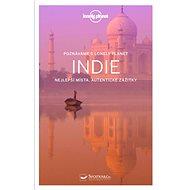 Indie: Nejlepší místa, autentické zážitky - Kniha