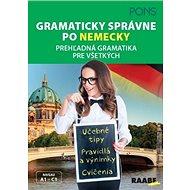 Gramaticky správne po nemecky: Prehľadná gramatika pre všetkých, A1 - C1 - Kniha