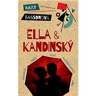 Ella & Kandinský: Zakázaná láska, zrod expresionismu, válka… - Kniha