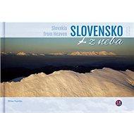 Slovensko z neba: Slovakia from Heaven