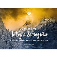 Čarovné Tatry a Zamagurie: Magical Tatras and Zamagurie Region - Kniha