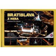 Bratislava z neba: Bratislava from Heaven - Kniha